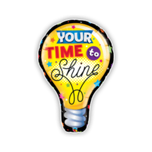 Your Time to Shine Balloon